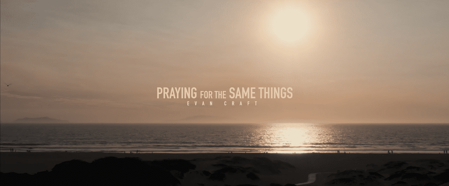 Evan Craft - Confiaré En Tus Promesas Praying For The Same Things